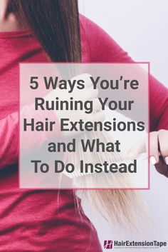 Don't make these 5 mistakes when caring for your hair extensions! Check it out at www.hairextensiontape.com