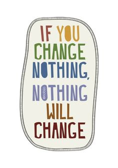 Motivation to make positive changes in your life.