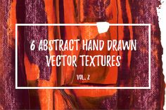 6 ABSTRACT HAND DRAWN PAINT TEXTURES (EPS JPG) Dark red and orange hand drawn acrylic paint backgrounds The pack includes ZIP ar