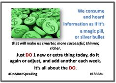 It's all about the DO. Find a pin and implement. #DoMoreSpeaking