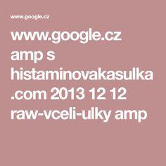www.google.cz amp s histaminovakasulka.com 2013 12 12 raw-vceli-ulky amp