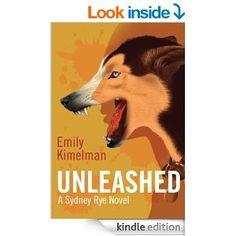 4 STARS 234 REVIEWS mazon.com: Unleashed (A Sydney Rye Novel, # 1) eBook: Emily Kimelman: Kindle Store