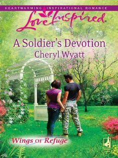 A Soldier's Devotion (Wings of Refuge) by Cheryl Wyatt Inspirational Romance