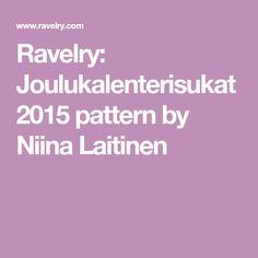 Ravelry: Joulukalenterisukat 2015 pattern by Niina Laitinen