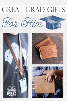 Give your graduating man a personalized fine leather gift from Holtz Leather. These are unique gifts that will be treasured for a lifetime.