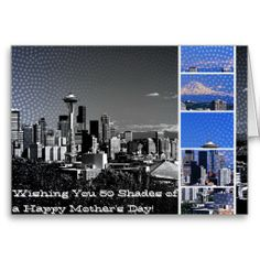 50 Shades Mother's Day Seattle Blue Grey Collage Greeting Card Wishing you 50 Shades of a Happy Mother's Day! Greeting Card #zazzle