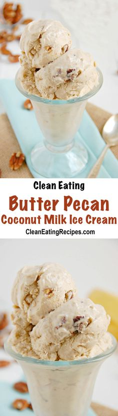 Clean Eating Butter Pecan Coconut Milk Ice Cream Recipe
