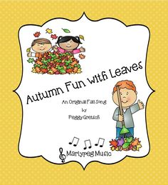 "A fun Fall FREEBIE!  Marlypeg Music presents ""Autumn Fun With Leaves"", a simple Fall song designed for pre-K through grade 2, incorporating opportunities for singing, dramatization and fun!"