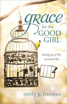 grace for the good girl...working through right now with two friends...really good book...totally recommend this