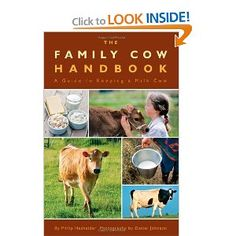 The Family Cow Handbook: A Guide to Keeping a Milk Cow: Philip Hasheider, Daniel Johnson: 9780760340677: Amazon.com: Books