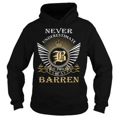 Never Underestimate The Power of a BARREN - Last Name, Surname T-Shirt T Shirts, Hoodies. Check price ==► https://www.sunfrog.com/Names/Never-Underestimate-The-Power-of-a-BARREN--Last-Name-Surname-T-Shirt-Black-Hoodie.html?41382 $39.99