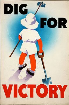 Imperial War Museum handout of a Dig for Victory poster by Mary Tunbridge. Links to book extract in the Graun, on austerity nostalgia. Some interesting points. Vintage Advertising Posters, Vintage Advertisements, Vintage Posters, Vintage Ads, Dig For Victory, Ww2 Propaganda Posters, Motivational Posters, Funny Posters, World War Two