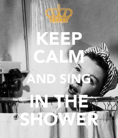 Keep calm and sing in the shower - Poster created with the Keep Calm-o-matic