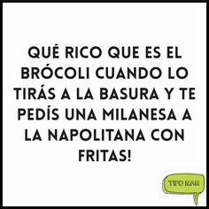Qué rico que es el brócoli cuando lo tirás a la basura y te pedís una milanesa a la napolitana con fritas! #chistes #gracioso