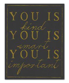 Gray & Yellow 'You Is' Wall Art by IScreenYouScreen