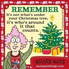 """Aunty Acid: """"Remember it's not what's under your Christmas tree, it's who's around it that counts.Very true! Christmas Tree Quotes, Merry Christmas To All, Christmas Angels, Christmas Humor, Winter Christmas, Christmas Ideas, Christmas Poinsettia, Crochet Christmas, Christmas Pictures"""