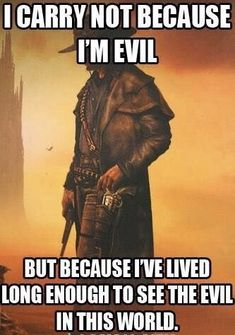 Army veteran and 20 years a cop. Yeah, I've seen some evil in this world. Gun Quotes, Wise Quotes, Great Quotes, Inspirational Quotes, Military Quotes, Military Humor, Linking Park, Warrior Quotes, Badass Quotes