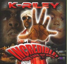 K-Riley - Incredible: The Life of Riley