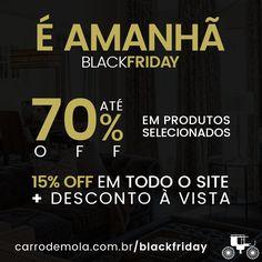 É AMANHÃ! 📢 BLACK FRIDAY! Não perca esta oportunidade! ▶ https://www.carrodemola.com.br/blackfriday