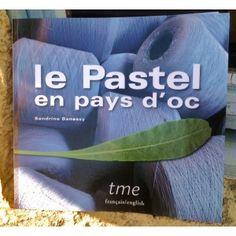 « Le Pastel en Pays d'Oc » de Sandrine Banessy
