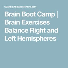 Brain Boot Camp | Brain Exercises Balance Right and Left Hemispheres