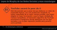 Leyes de Murphy de las Redes Sociales (01): YouTube sacará lo peor de ti #citas #quotes #socialmedia