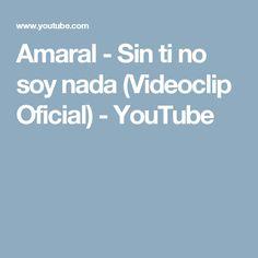 Amaral - Sin ti no soy nada (Videoclip Oficial) - YouTube