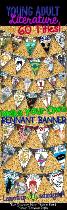 Hang your favorite titles all year long! ★ELA Classroom Decor {Young Adult Literature}: Make Your Own Pennant Banner ★60 titles! – each flag is a different novel / unit of study ($)