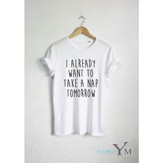 I Already Want to Take a Nap Tomorrow T-Shirt Nap Shirt Fashion... ($16) ❤ liked on Polyvore featuring tops, t-shirts, black, women's clothing, black shirt, hipster tops, hipster shirts, black top and hipster tees