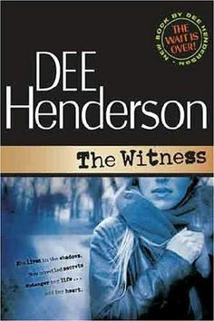 The Witness     by    Dee Henderson