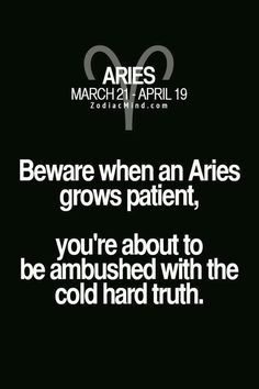 Oooosh! It's true.. Aries are like an open book but no one can understand it...