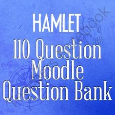 110 Hamlet Questions - HTML Question Bank for Moodle from Room_210 on TeachersNotebook.com -  (1 page)  - This is the complete Hamlet question bank I created for my students' study of the play. It consists of 110 question that can be imported into your Moodle installation.