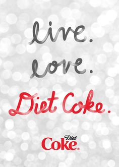 All you need is love and a Diet Coke.