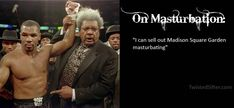 mike-tyson-quote-on-masturbation-motivational....yeah, and it's true too, lol