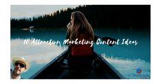 10 Attraction Marketing Content Ideas