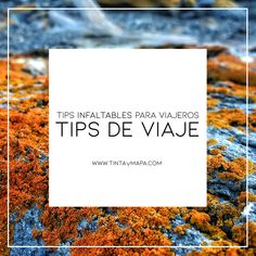 Tips y ayudas infaltables para viajeros.