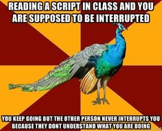 Oh my gosh, yes. You actually have to be interrupted. If you just stop and then they talk, thats not an interruption.