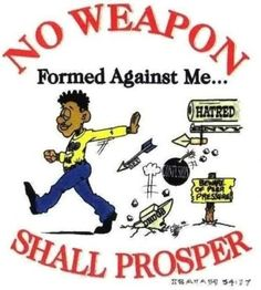 No weapon formed aganist me!
