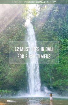 12 Must-Do's in Bali for First Timers #bali #indonesia #waterfalls #monkeyforest #ricefields