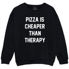 Pizza Is Cheaper Than Therapy Sweater Jumper Funny Fun Tumblr Hipster... (63 BRL) ❤ liked on Polyvore featuring tops, hoodies, sweatshirts, sweaters, shirts, sweatshirt, black, women's clothing, star sweatshirt and punk rock shirts
