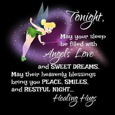 Tonight may your sleep be filled with angels love sleep good night quotes good night images good night quotes and sayings Tinkerbell Quotes, Tinkerbell Pictures, Tinkerbell And Friends, Tinkerbell Disney, Peter Pan And Tinkerbell, Disney Fairies, Arte Disney, Disney Art, Tinkerbell Fairies