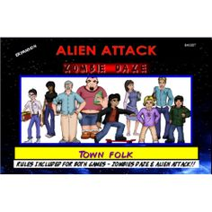Townfolk: Alien Attack & Zombie Daze Expansion! Get the civilians! No alien invasion (or zombie apocalypse for that matter) is complete without some ordinary townfolk to gobble up or rescue. These versatile characters come with rules for use in the game of ALIEN ATTACK or ZOMBIE DAZE or BOTH!
