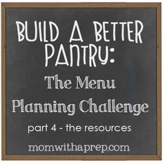 """Build a Better Pantry: The Menu Planning Challenge - Day 4 """"The Resources""""! Don't let menu planning get the best of you - use it to help cre..."""