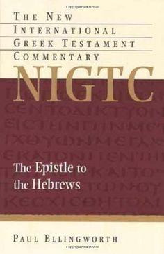 The Epistle to the Hebrews (New International Greek Testament Com (Eerdmans)) by Paul Ellingworth, http://www.amazon.com/dp/080282420X/ref=cm_sw_r_pi_dp_44B8rb1FGPFMQ