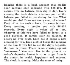 The clock is running. Make the most of today.