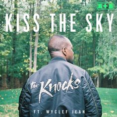 Kiss The Sky Feat. Wyclef Jean by The Knocks