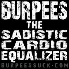 Burpees ~ Fitness Motivation Quote