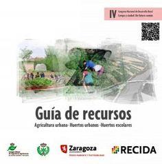 GUÍA DE RECURSOS: AGRICULTURA URBANA, HUERTOS URBANOS, HUERTOS ESCOLARES. Una recopilación depublicaciones y recursos informativos sobre agriculturaurbana y periurbana; huertos urbanos y huertos escolares. Descargable en http://www.zaragoza.es/ciudad/medioambiente/centrodocumentacion/glectura.htm