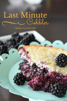 Last Minute Cobber, Make Ya Holler! Haha! I love this recipe because I can use any fruit that I want or have on hand at the last minute, or that's getting ready too ripe! http://fantabulosity.com