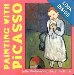 Painting with Picasso (Mini Masters): Julie Merberg, Suzanne Bober: 9780811855051: Amazon.com: Books